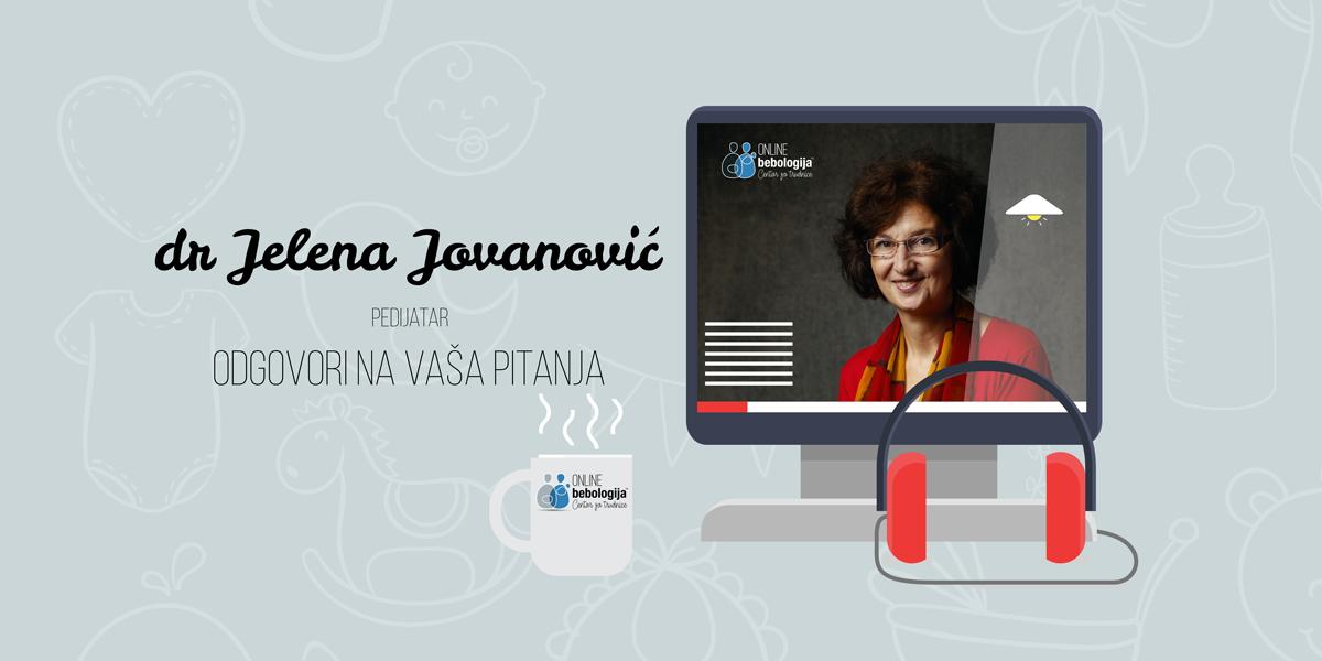 Dr Jelena Jovanović – Odgovori na pitanja o bebama